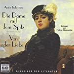 Die Dame mit dem Spitz / Von der Liebe | Anton Tschechow