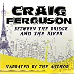 Between the Bridge and the River | Craig Ferguson