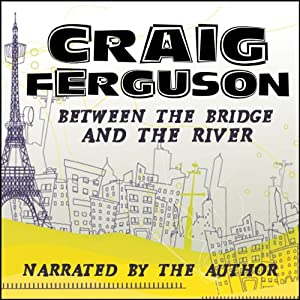 Between the Bridge and the River Audiobook