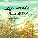 Life at the Bus Stop | Steve C. Lemco