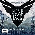 Bone Jack Audiobook by Sara Crowe Narrated by Gareth Bennett-Ryan