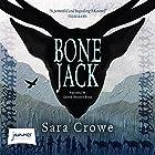 Bone Jack Hörbuch von Sara Crowe Gesprochen von: Gareth Bennett-Ryan
