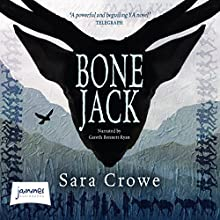 Bone Jack Audiobook by Sara Crowe Narrated by Gareth Bennett-Ryan