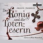 Der König und die Totenleserin | Ariana Franklin