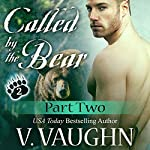 Called by the Bear Part 2 | V. Vaughn