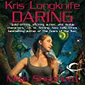 Daring: Kris Longknife, Book 9 Audiobook by Mike Shepherd Narrated by Dina Pearlman