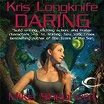 Daring: Kris Longknife, Book 9   Mike Shepherd