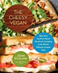 The Cheesy Vegan: More Than 125 Plant...