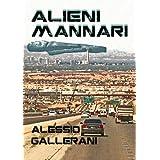 ALIENI MANNARIdi Alessio Gallerani