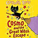 Cosmo and the Great Witch Escape (       UNABRIDGED) by Gwyneth Rees Narrated by Sophie Aldred