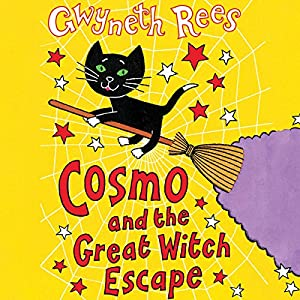 Cosmo and the Great Witch Escape | [Gwyneth Rees]