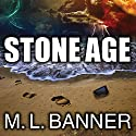 Stone Age: Stone Age, Book 1 Audiobook by M. L. Banner Narrated by Dan John Miller