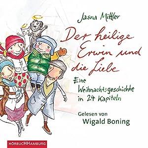 Der heilige Erwin und die Liebe Hörbuch