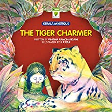 The Tiger Charmer (Kerala Mystique) (       UNABRIDGED) by Vinitha Ramachandani Narrated by Ranjan Kamath
