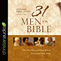 31 Men of the Bible: Who They Were and What We Can Learn from Them Today Audiobook by  Holman Bible Staff Narrated by Al Kessel