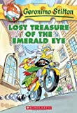 img - for Lost Treasure of the Emerald Eye (Geronimo Stilton, No. 1) by Stilton, Geronimo [2004] book / textbook / text book