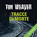Tracce di morte (David Raker 2) Audiobook by Tim Weaver Narrated by Oliviero Cappellini