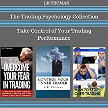 The Trading Psychology Collection: Take Control of Your Trading Performance | Livre audio Auteur(s) : LR Thomas Narrateur(s) : Wayne Chin