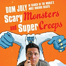 Scary Monsters and Supercreeps (       UNABRIDGED) by Dom Joly Narrated by Dom Joly
