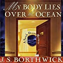 My Body Lies Over the Ocean Audiobook by J. S. Borthwick Narrated by Chris Thurmond