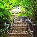 Beyond Recovery: Nonduality and the Twelve Steps Hörbuch von Fred Davis Gesprochen von: Scott Clem