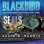 Blackbird: SEALS, Book 2 | Kevin D. Randle