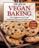 The Joy of Vegan Baking: The Compassionate Cooks' Traditional Treats and Sinful Sweets by Colleen Patrick-Goudreau