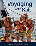 Voyaging with Kids: A Guide to Family...