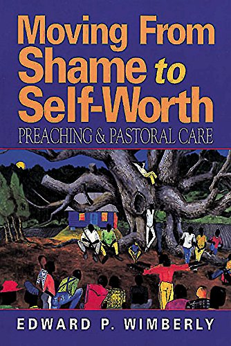 Moving From Shame to Self-Worth: Preaching & Pastoral Care