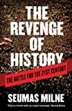 img - for The Revenge of History: The Battle for the Twenty-First Century book / textbook / text book