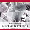 Displaced Persons: Growing Up American After the Holocaust Audiobook by Joseph Berger Narrated by George Guidall