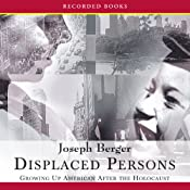Displaced Persons: Growing Up American After the Holocaust | [Joseph Berger]