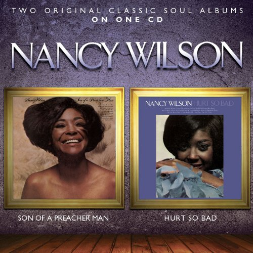 Nancy Wilson - Son of a Preacher Man / Hurt So Bad