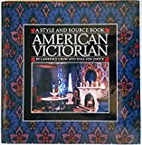 img - for American Victorian: A Style and Source Book book / textbook / text book