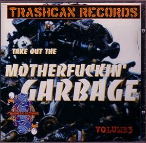 Various - Take Out The Motherfuckin' Garbage - Volume 1