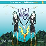 The Flight of Dragons: The Fourth Tale from the Five Kingdoms (       UNABRIDGED) by Vivian French Narrated by Renée Raudman