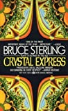 Crystal Express (0441124232) by Bruce Sterling