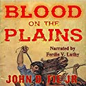 Blood on the Plains Audiobook by John D. Fie Jr. Narrated by Ferdie Luthy