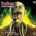 Die Robotgarde (Perry Rhodan Action 12) Hörbuch von Christian Montillon Gesprochen von: Sebastian Rüger