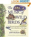 The Music of Wild Birds: An Illustrat...