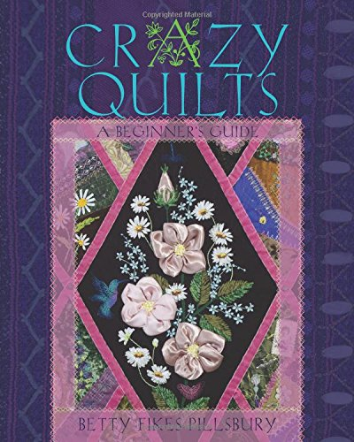 crazy-quilts-a-beginners-guide