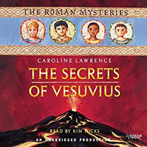 The Secrets of Vesuvius: The Roman Mysteries, Book 2 | [Caroline Lawrence]