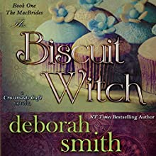 The Biscuit Witch: The Macbrides Series, Book 1 Audiobook by Deborah Smith Narrated by Misty Gray