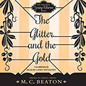 The Glitter and the Gold: The Endearing Young Charms, Book 7 | Marion Chesney - M. C. Beaton