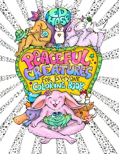 ED Hose Peaceful Creatures For Everyone Coloring Book (Ed Hose compare prices)