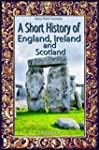 A Short History of England, Ireland a...