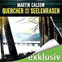 Quercher und das Seelenrasen (Querchers vierter Fall) Audiobook by Martin Calsow Narrated by Wolfgang Wagner
