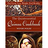 The Quintessential Quinoa Cookbook: Eat Great, Lose Weight, Feel Healthyby Wendy Polisi
