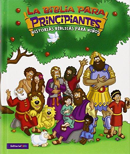 Beginners Bible (La Biblia Para ) Principiantes Historias Biblicas Para Ninos (Spanish Edition)