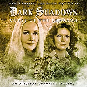 Dark Shadows - Curse of the Pharaoh Audiobook